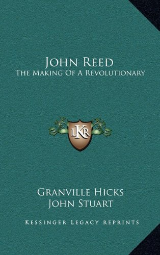 9781164512370: John Reed: The Making Of A Revolutionary