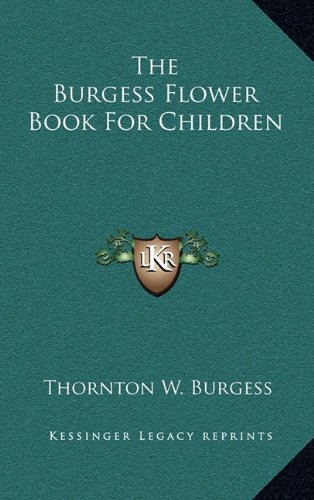 9781164512554: The Burgess Flower Book For Children