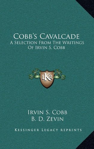 9781164512646: Cobb's Cavalcade: A Selection From The Writings Of Irvin S. Cobb