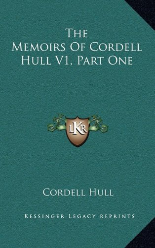 9781164513254: The Memoirs Of Cordell Hull V1, Part One