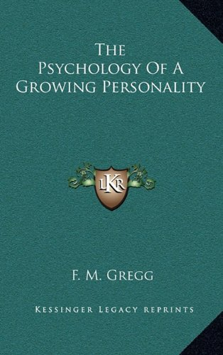 9781164513667: The Psychology Of A Growing Personality