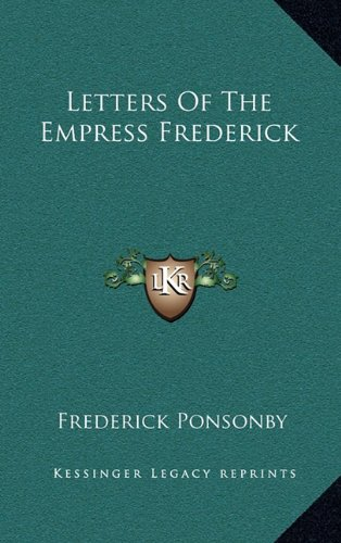 9781164513995: Letters of the Empress Frederick