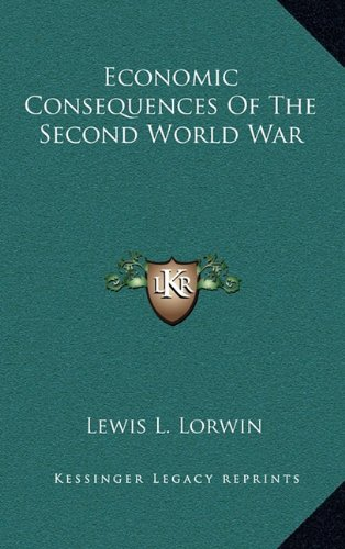 9781164514138: Economic Consequences Of The Second World War