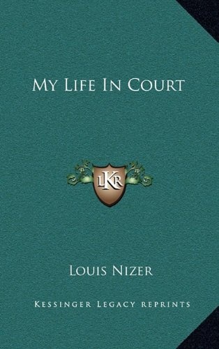 My Life In Court (9781164514145) by Nizer, Louis