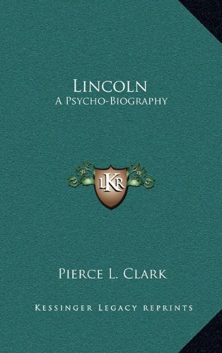 9781164515210: Lincoln: A Psycho-Biography