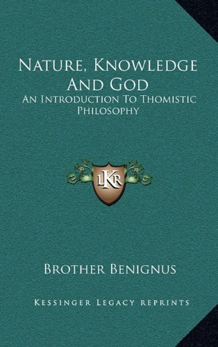 9781164515753: Nature, Knowledge And God: An Introduction To Thomistic Philosophy