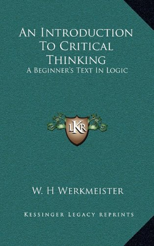 9781164515791: An Introduction To Critical Thinking: A Beginner's Text In Logic