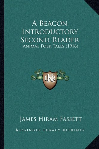9781164516286: A Beacon Introductory Second Reader: Animal Folk Tales (1916)