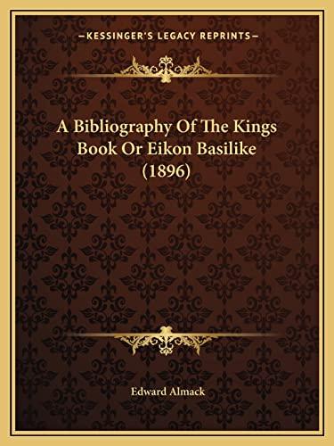 9781164516460: A Bibliography Of The Kings Book Or Eikon Basilike (1896)