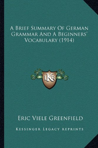 9781164518051: A Brief Summary Of German Grammar And A Beginners' Vocabulary (1914)