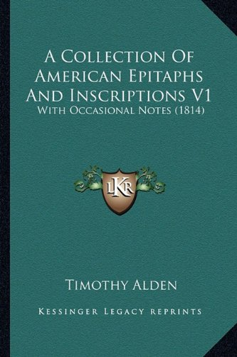 9781164519843: A Collection Of American Epitaphs And Inscriptions V1: With Occasional Notes (1814)