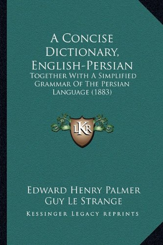 9781164521600: A Concise Dictionary, English-Persian: Together With A Simplified Grammar Of The Persian Language (1883)