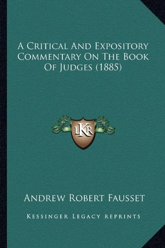 9781164522348: A Critical And Expository Commentary On The Book Of Judges (1885)