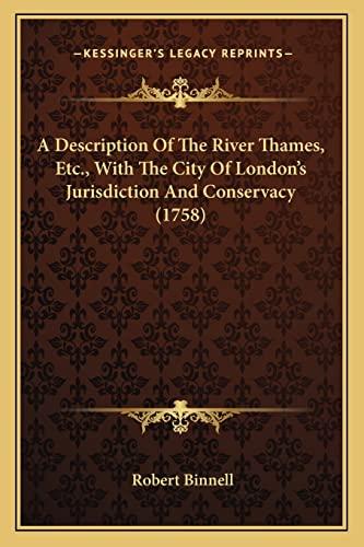 A Description Of The River Thames, Etc.,