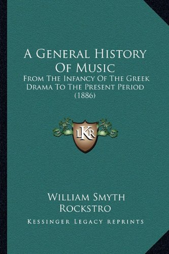9781164527428: A General History Of Music: From The Infancy Of The Greek Drama To The Present Period (1886)
