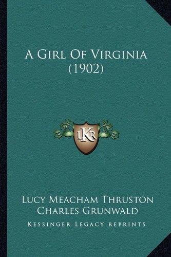 9781164527848: A Girl of Virginia (1902)