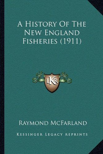 9781164532866: A History Of The New England Fisheries (1911)