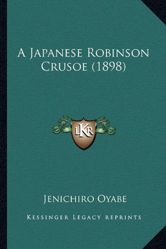 9781164533665: A Japanese Robinson Crusoe (1898)