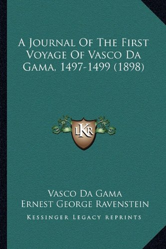9781164533795: A Journal Of The First Voyage Of Vasco Da Gama, 1497-1499 (1898)