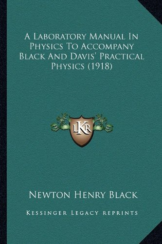9781164534488: A Laboratory Manual In Physics To Accompany Black And Davis' Practical Physics (1918)