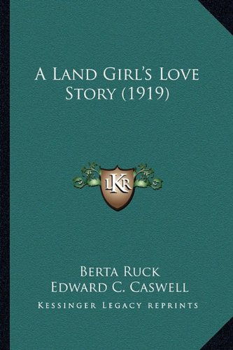 9781164534631: A Land Girl's Love Story (1919)