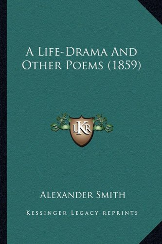 A Life-Drama And Other Poems (1859) (1164535951) by Smith, Alexander