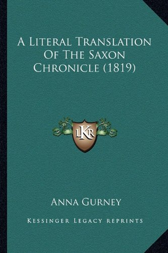 9781164536215: A Literal Translation Of The Saxon Chronicle (1819)