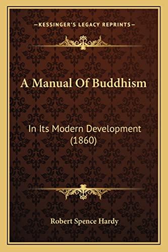 9781164537168: A Manual Of Buddhism: In Its Modern Development (1860)