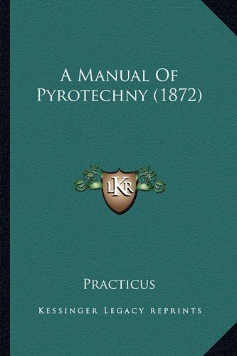 9781164537922: A Manual of Pyrotechny (1872)