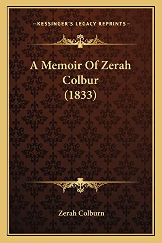 9781164539070: A Memoir Of Zerah Colbur (1833)