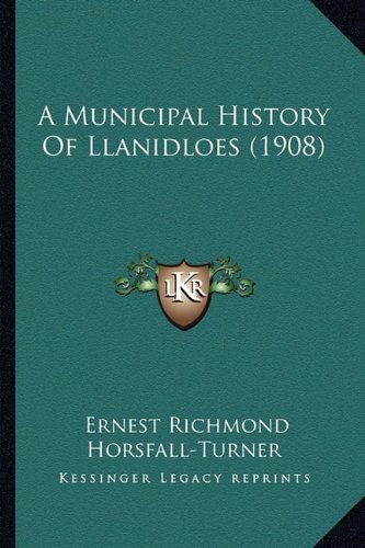 9781164540205: A Municipal History Of Llanidloes (1908)