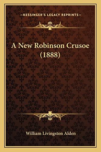 9781164541370: A New Robinson Crusoe (1888)