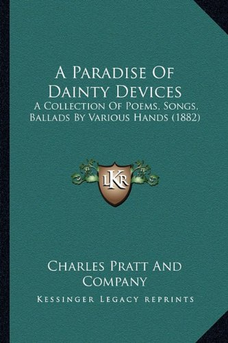9781164542117: A Paradise Of Dainty Devices: A Collection Of Poems, Songs, Ballads By Various Hands (1882)