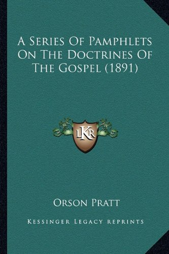 9781164547976: A Series Of Pamphlets On The Doctrines Of The Gospel (1891)