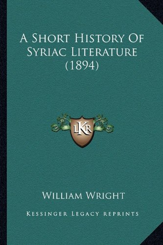 9781164549345: A Short History Of Syriac Literature (1894)