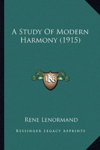 9781164551430: A Study Of Modern Harmony (1915)