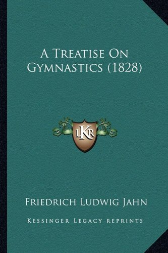 9781164555230: A Treatise On Gymnastics (1828)