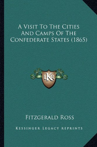 9781164556084: A Visit to the Cities and Camps of the Confederate States (1865)