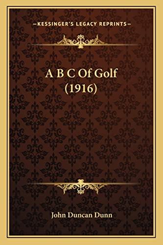 9781164557647: A B C Of Golf (1916)
