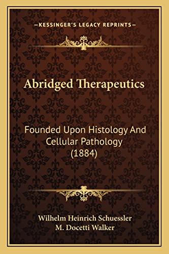 9781164558194: Abridged Therapeutics: Founded Upon Histology And Cellular Pathology (1884)
