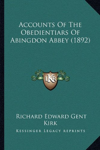 9781164558675: Accounts Of The Obedientiars Of Abingdon Abbey (1892)