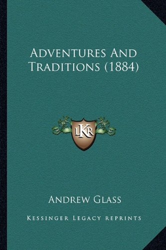 9781164560302: Adventures And Traditions (1884)