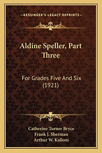 9781164562405: Aldine Speller, Part Three: For Grades Five And Six (1921)