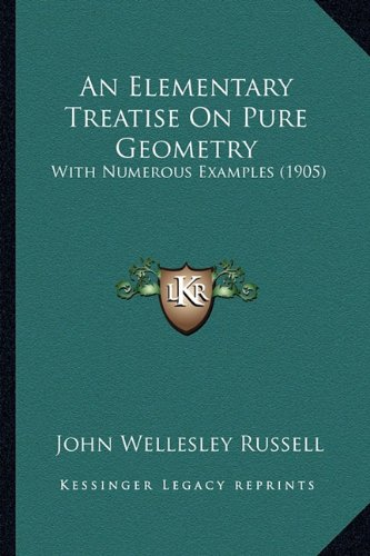 9781164568933: An Elementary Treatise On Pure Geometry: With Numerous Examples (1905)
