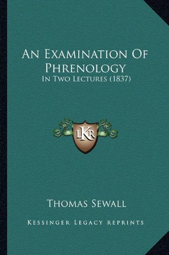 9781164571353: An Examination Of Phrenology: In Two Lectures (1837)