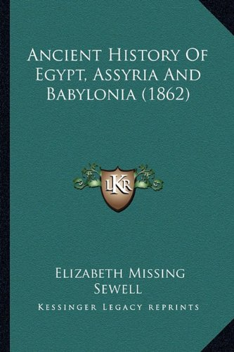 9781164576136: Ancient History Of Egypt, Assyria And Babylonia (1862)