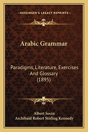 9781164579250: Arabic Grammar: Paradigms, Literature, Exercises And Glossary (1895)