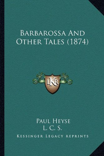 9781164584520: Barbarossa And Other Tales (1874)