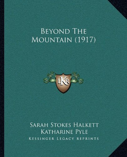 9781164586999: Beyond the Mountain (1917)