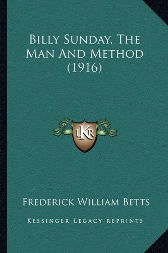 9781164587941: Billy Sunday, The Man And Method (1916)